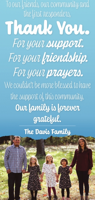 The Davis Family - Thank you to our friends, our community and the first responders for your support, frinedship and prayers