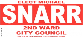 Elect Michael Snarr 2nd Ward City Council