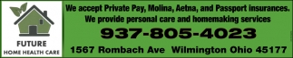 We provide personal care and homemaking services